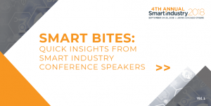 Smart Bites - Digital Manufacturing Insights from Smart Industry Conference Speakers